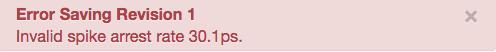 Invalid spike arrest rate 30s error message.