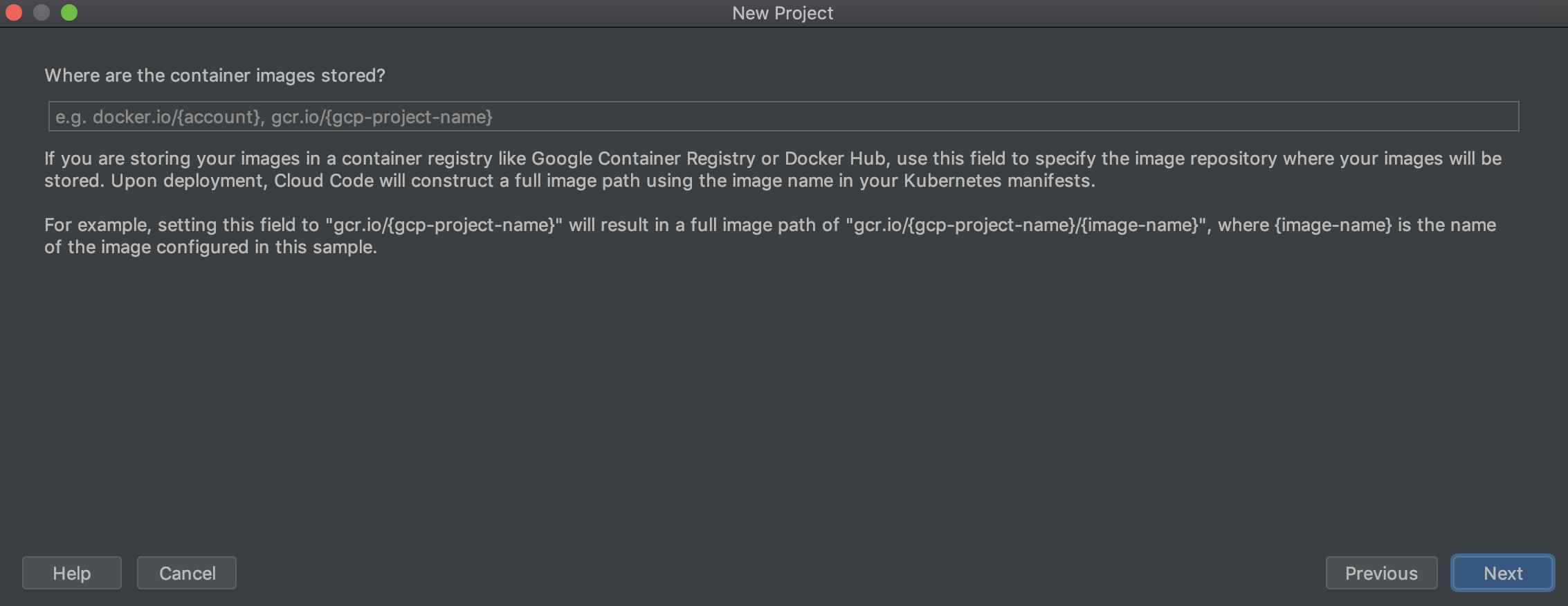 Especifica tu repositorio de imágenes predeterminado en el campo mediante el formato gcr.io/{gcp-project-name} o docker.io/{account}.