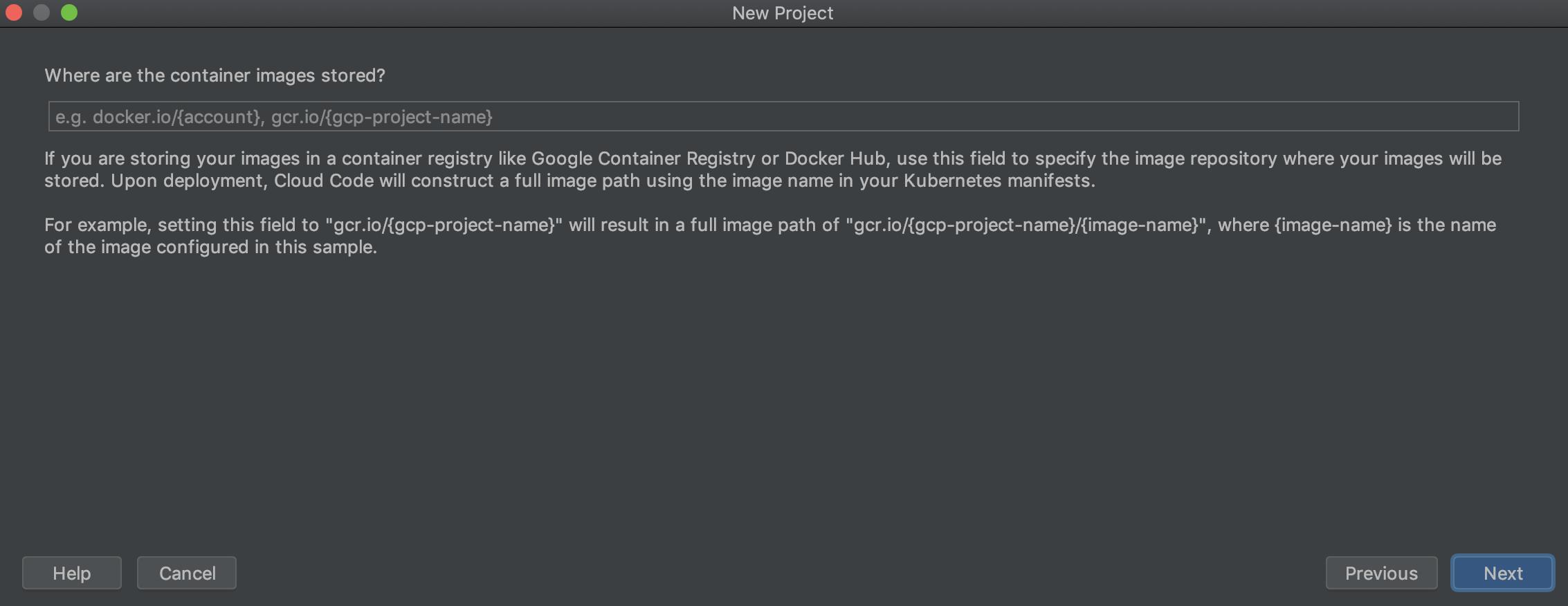 在此字段中指定默认映像存储区,格式为 gcr.io/{gcp-project-name} 或 docker.io/{account}