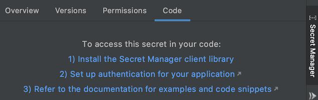 Secret Manager 面板的 Code 标签页列出了访问您代码中的密文所需的步骤