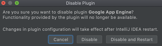 Captura de pantalla en la que se muestra si deseas inhabilitar el complemento de AppEngine y reiniciar el IDE.