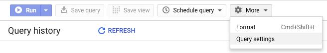 """已选择""""查询设置""""选项的 BigQuery 网页界面中的""""更多""""下拉菜单"""