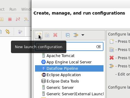 Dataflow パイプラインの実行構成を選択するためのダイアログ。オプションには、Apache Tomcat、App Engine Local Server、Dataflow Pipeline、Eclipse Application、Eclipse Data Tools などがあります。[New Launch Configuration] ボタンの上にマウスポインタがあり、そのボタンに対する [New Launch Configuration] ツールチップが表示されています。