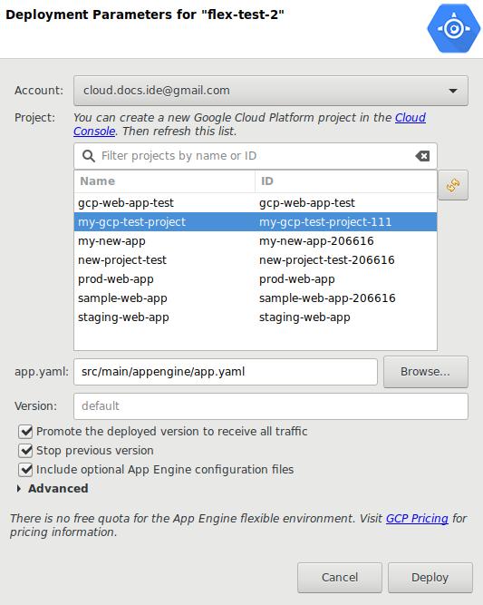 設定部署的對話方塊。提供用於選取「帳戶」的下拉式選單、部署目標的「專案」清單、顯示 app.yaml 檔案路徑的欄位、新 app.yaml 檔案的「瀏覽」按鈕、升級已部署版本以接收所有流量的「升級」核取方塊、停止先前版本的「停止」核取方塊、用於加入選用 App Engine 設定檔的核取方塊、「進階」選項擴展面板,以及輸入「測試環境」值區的欄位。
