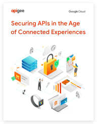 Libro electrónico Securing APIs in the Age of Connected Experiences