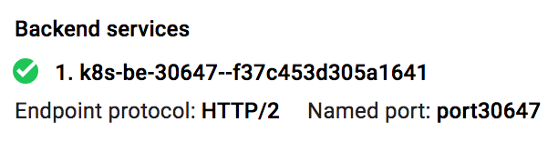 Google Cloud Platform 主控台中顯示的 HTTP/2 後端服務螢幕擷圖 (按一下可放大)