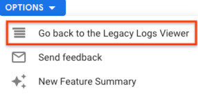 "Select ""Go back to the Legacy Logs Viewer"""