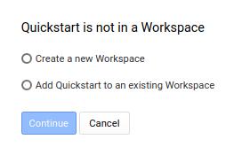 Quickstart is not in a Workspace
