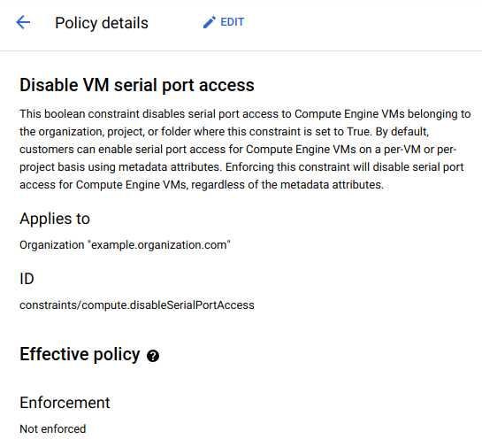 Example policy details for disable VM serial port access applied to example organization.