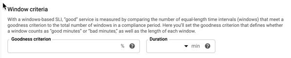 Para establecer la ventana de SLI, elige un criterio de calidad y un período de evaluación.